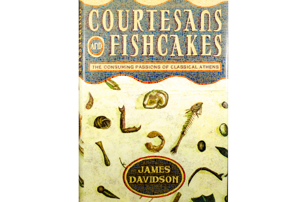 Courtesans And Fishcakes ΒΥ James Davidson