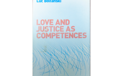 Love And Justice As Competences BY Luc Boltanski