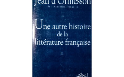 Une autre histoire de la littérature française BY Jean d'Ormesson